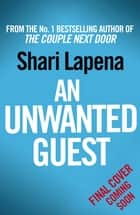 An Unwanted Guest ebook by Shari Lapena