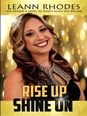 Rise Up Shine On ebook by Leann Rhodes