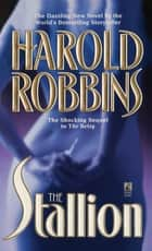 The Stallion ebook by Harold Robbins