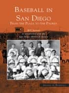 Baseball in San Diego ebook by Bill Swank,San Diego Historical Society