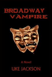 Broadway Vampire ebook by Uke Jackson
