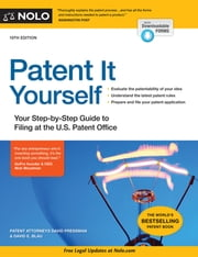 Patent It Yourself - Your Step-by-Step Guide to Filing at the U.S. Patent Office ebook by David Pressman, Attorney, David E. Blau