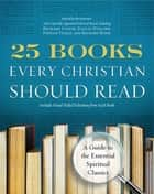 25 Books Every Christian Should Read ebook by Renovare