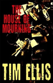 The House of Mourning (P&R9) ebook by Tim Ellis