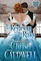 To Redeem a Rake ebook by Christi Caldwell