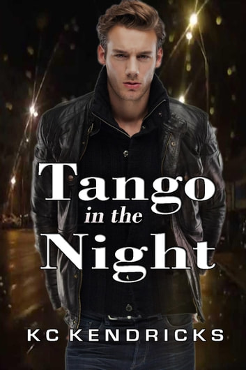 Tango in the Night ebook by KC Kendricks