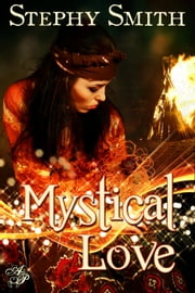 Mystical Love ebook by Stephy Smith