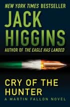 Cry of the Hunter ebook by Jack Higgins