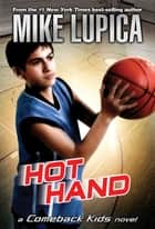 Hot Hand eBook by Mike Lupica