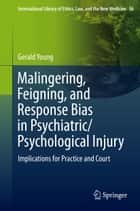Malingering, Feigning, and Response Bias in Psychiatric/ Psychological Injury ebook by Gerald Young