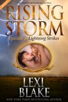 Lightning Strikes, Season 2, Episode 4 ebook by Lexi Blake,Julie Kenner,Dee Davis