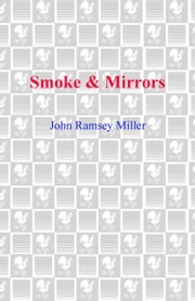Smoke & Mirrors ebook by John Ramsey Miller