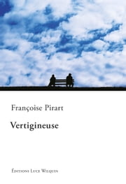 Vertigineuse - Un roman d'amour saisissant ebook by Françoise Pirart