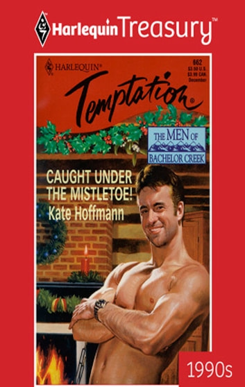 Caught Under the Mistletoe! ebook by Kate Hoffmann