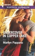 Undercover in Copper Lake eBook by Marilyn Pappano