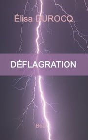 Déflagration ebook by Elisa Durocq