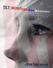 Tilt: Monsters and Martyrs ebook by Byron Suggs