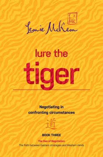 Lure the Tiger - Negotiating in confronting circumstances ebook by Leonie McKeon
