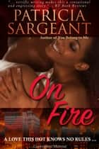 On Fire ebook by Patricia Sargeant