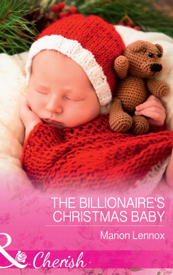 The Billionaire's Christmas Baby (Mills & Boon Cherish) ebook by Marion Lennox