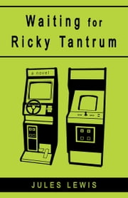 Waiting for Ricky Tantrum ebook by Jules Lewis