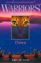 DAWN (Warriors: The New Prophecy, Book 3) ebook by Erin Hunter