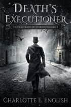 Death's Executioner ebook by Charlotte E. English