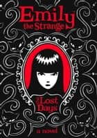Lost Days (Emily the Strange) ebook by HarperCollinsChildren'sBooks