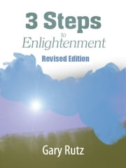 Three Steps to Enlightenment ebook by Gary Rutz