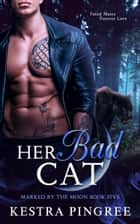 Her Bad Cat ebook by Kestra Pingree