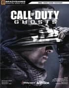 Call of Duty: Ghosts Signature Series Strategy Guide ebook by BradyGames