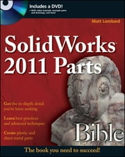 SolidWorks 2011 Parts Bible ebook by Matt Lombard