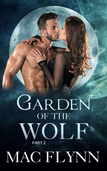 Garden of the Wolf #2 ebook by Mac Flynn