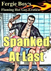 Spanked At Last ebook by Fergie Boy