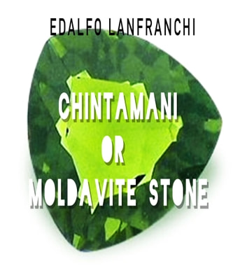 Chintamani or Moldavite ebook by Edalfo Lanfranchi