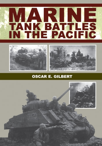 Marine Tank Battles In The Pacific ebook by Oscar E. Gilbert