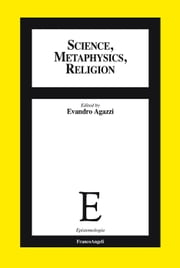 Science, metaphysics, religion ebook by AA. VV., Evandro Agazzi