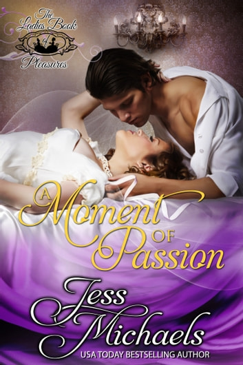 A Moment of Passion ebook by Jess Michaels