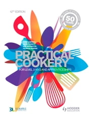 Practical Cookery - For NVQ and Apprenticeships ebook by John Campbell,David Foskett,Patricia Paskins