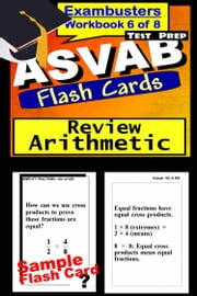 ASVAB Test Prep Arithmetic Review--Exambusters Flash Cards--Workbook 6 of 8 - ASVAB Exam Study Guide ebook by ASVAB Exambusters