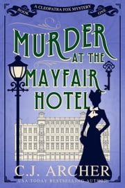 Murder at the Mayfair Hotel ebook by C.J. Archer