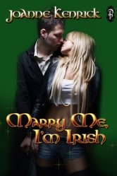 Marry Me, I'm Irish ebook by JoAnne Kenrick
