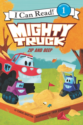 Mighty Truck: Zip and Beep ebook by Chris Barton