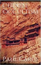 Chinese Occultism ebook by Paul Carus