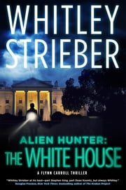 Alien Hunter: The White House ebook by Whitley Strieber