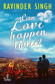 Can Love Happen Twice? ebook by RAVINDER SINGH