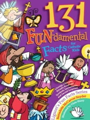 131 FUN-damental Facts for Catholic Kids ebook by Bernadette McCarver Snyder
