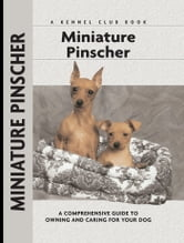 Miniature Pinscher - A Comprehensive Guide to Owning and Caring for Your Dog ebook by Charlotte Schwartz