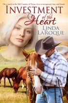 Investment of the Heart ebook by Linda LaRoque