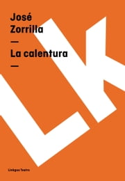 La calentura ebook by José Zorrilla